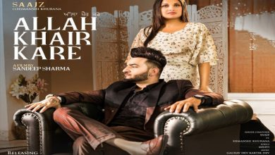 Photo of Saajz Allah Khair Kare Himanshi Khurana New Single Out Now