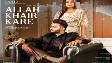Photo of Saajz Allah Khair Kare Himanshi Khurana New Single Out Now